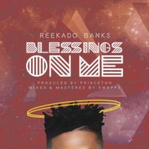 "Reekado Banks - ""Blessings On Me"""